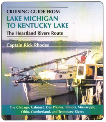 Cruising Guide FROM LAKE MICHIGAN TO KENTUCKY LAKE -- The Heartland Rivers Route
